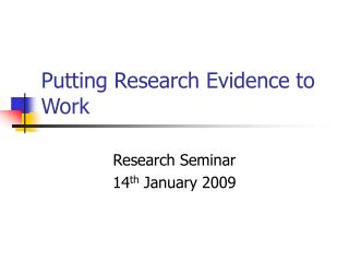 Putting Research Evidence to Work