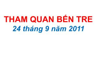 THAM QUAN BẾN TRE  24 tháng 9 năm 2011