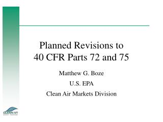 Planned Revisions to  40 CFR Parts 72 and 75