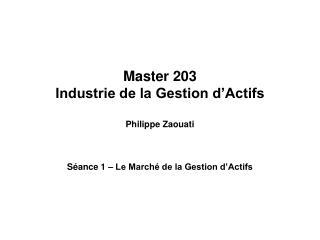 Master 203 Industrie de la Gestion d�Actifs
