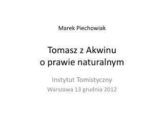 Marek Piechowiak Tomasz z Akwinu  o prawie naturalnym