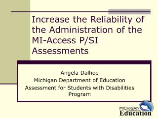 Increase the Reliability of the Administration of the MI-Access P/SI Assessments