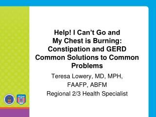 Teresa Lowery, MD, MPH, FAAFP, ABFM Regional 2/3 Health Specialist