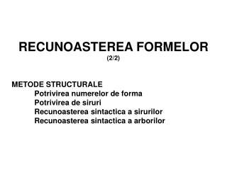 RECUNOASTEREA  FORM ELOR (2/2) METODE STRUCTURALE Potrivirea numerelor de forma