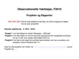 Observationelle Værktøjer, F2010 Projekter og Rapporter