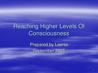 Reaching Higher Levels Of Consciousness
