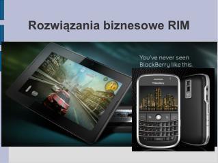 Rozwiązania biznesowe RIM