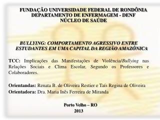 FUNDAÇÃO UNIVERSIDADE FEDERAL DE RONDÔNIA DEPARTAMENTO DE ENFERMAGEM - DENF NÚCLEO DE SAÚDE