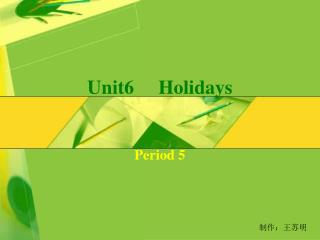 Unit6     Holidays