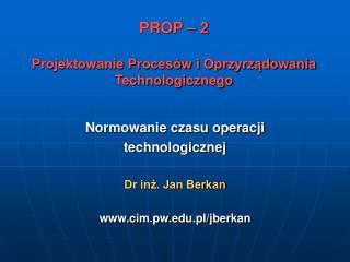 PROP – 2 Projektowanie Procesów i Oprzyrządowania Technologicznego