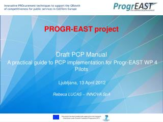 PROGR-EAST project  Draft  PCP Manual