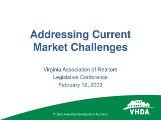 Addressing Current       Market Challenges