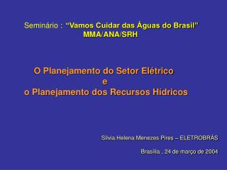 """Seminário : """"Vamos Cuidar das Águas do Brasil"""" MMA/ANA/SRH"""