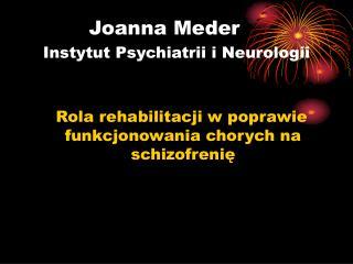 Joanna Meder Instytut Psychiatrii i Neurologii
