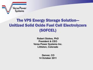 The VPS Energy Storage Solution— Unitized Solid Oxide Fuel Cell  Electrolyzers  (SOFCEL)