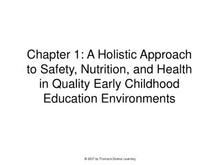 Chapter 1: A Holistic Approach to Safety, Nutrition, and Health in Quality Early Childhood Education Environments