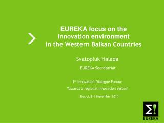 EUREKA focus on the  innovation  environment in the Western Balkan Countries