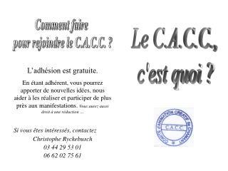 Le C.A.C.C., c'est quoi ?