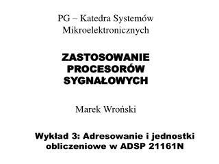 Wykład 3: Adresowanie i jednostki obliczeniowe w ADSP 21161N