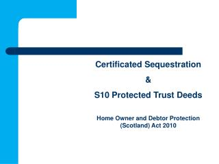 Certificated Sequestration & S10 Protected Trust Deeds