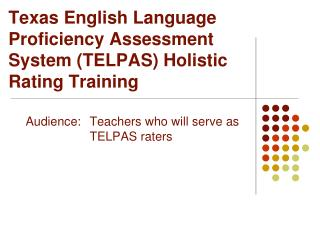 Texas English Language Proficiency Assessment System TELPAS Holistic Rating Training