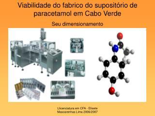 Viabilidade do fabrico do supositório de paracetamol em Cabo Verde Seu dimensionamento