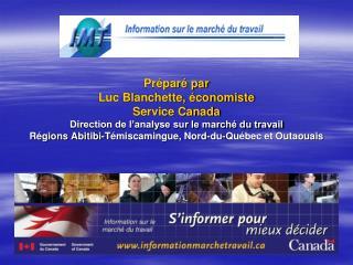 Préparé par  Luc Blanchette, économiste Service Canada