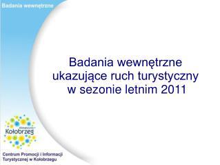 Badania wewnętrzne  ukazujące ruch turystyczny  w sezonie letnim 2011