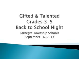 Gifted & Talented Grades 3-5 Back to School Night