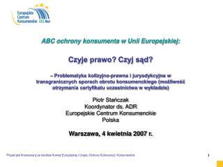 ABC ochrony konsumenta w Unii Europejskiej:  Czyje prawo? Czyj sąd?