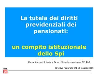 La tutela dei diritti previdenziali dei pensionati: un compito istituzionale dello Spi