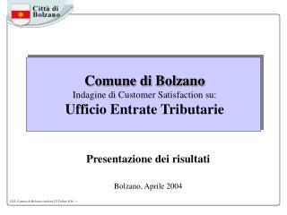 Comune di Bolzano Indagine di Customer Satisfaction su: Ufficio Entrate Tributarie