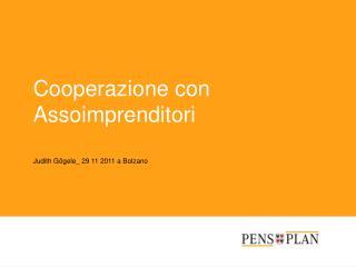 Cooperazione con Assoimprenditori  Judith Gögele_ 29 11 2011 a Bolzano