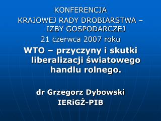 KONFERENCJA KRAJOWEJ RADY DROBIARSTWA – IZBY GOSPODARCZEJ 21 czerwca 2007 roku