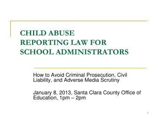CHILD ABUSE  REPORTING LAW FOR  SCHOOL ADMINISTRATORS