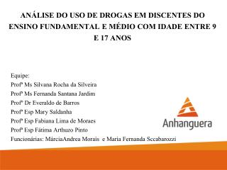 ANÁLISE DO USO DE DROGAS EM DISCENTES DO ENSINO FUNDAMENTAL E MÉDIO COM IDADE ENTRE 9  E 17 ANOS