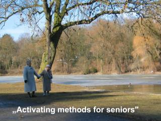 """Activating methods for seniors"""