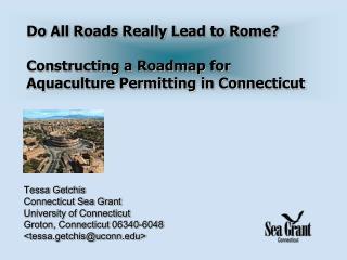 Tessa Getchis Connecticut Sea Grant University of Connecticut Groton, Connecticut 06340-6048