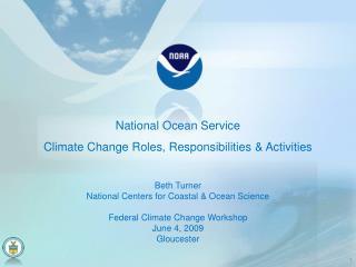 Beth Turner National Centers for Coastal & Ocean Science Federal Climate Change Workshop