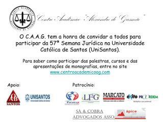 Apoio:Patrocínio: SÁ & COBRA Advogados associados