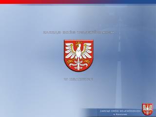 Wieloletni Program Inwestycyjny Województwa Małopolskiego  na lata 2007 – 2013 DROGOWNICTWO