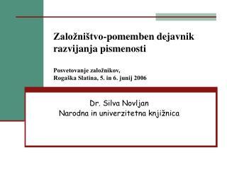 Dr. Silva Novljan Narodna in univerzitetna knjižnica