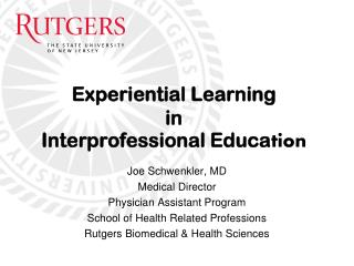 Experiential Learning in Interprofessional Educa tion
