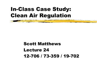 In-Class Case Study: Clean Air Regulation