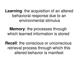 Memory : the processes through  which learned information is stored