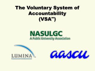 The Voluntary System of Accountability  (VSA SM )