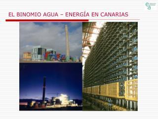 EL BINOMIO AGUA – ENERGÍA EN CANARIAS