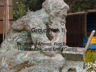 Groupthink II