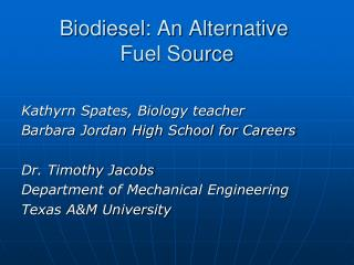 Biodiesel: An Alternative  Fuel Source