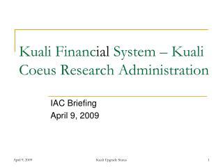 Kuali Financ ial  System – Kuali Coeus Research Administration